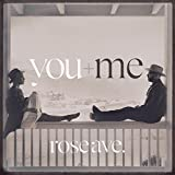 Rose Ave - You+Me