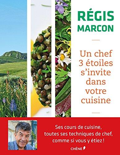 Rgis Marcon, un chef 3 toiles s'invite dans votre cuisine