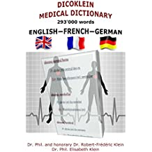 DICOKLEIN MEDICAL DICTIONARY ENGLISH — FRENCH — GERMAN: 97,738 words translated into French and German (English Edition)