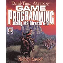 Real Time Strategy Game Programming Using MS Direct X 6.0 (Wordware Game Developer's Library) by Mickey Kawick (1-Jun-1999) Paperback