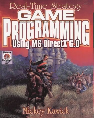Real Time Strategy Game Programming Using MS Direct X 6.0 (Wordware Game Developer's Library) by Mickey Kawick (1-Jun-1999) Paperback par Mickey Kawick