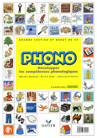 Phono GS et début de CP : Pour développer les compétences phonologiques