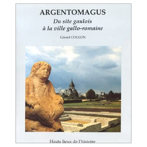 Argentomagus. Une ville gallo-romaine de tradition gauloise