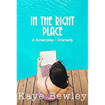 IN THE RIGHT PLACE: The Screenplay - Drama-Comedy