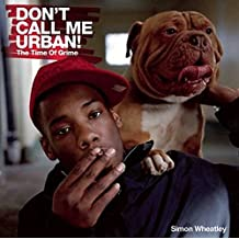 Don't Call Me Urban! The Time of Grime