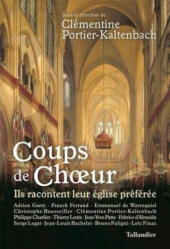 Coups de Choeur - Ils racontent leur église préférée par Jean-Louis Bachelet