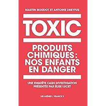 Toxic Kids: Produits chimiques : nos enfants en danger