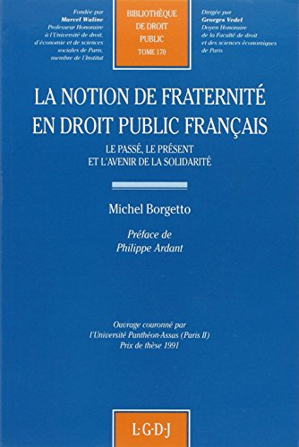 La notion de fraternité en droit public français : Le passé, le présent et l'avenir de la solidarité par Michel Borgetto