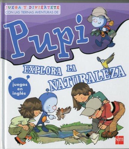 Pupi explora la naturaleza. Especial por Pilar Garí de Aguilera