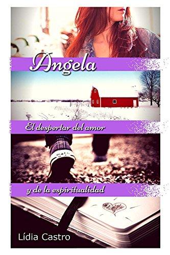Angela: El despertar del amor y de la espiritualidad par Lídia Castro Navàs