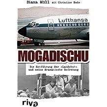 """Mogadischu: Die Entführung der """"Landshut"""" und meine dramatische Befreiung (German Edition)"""