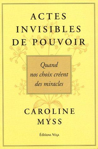 Actes Invisibles de Pouvoir : Quand nos choix crent des miracles