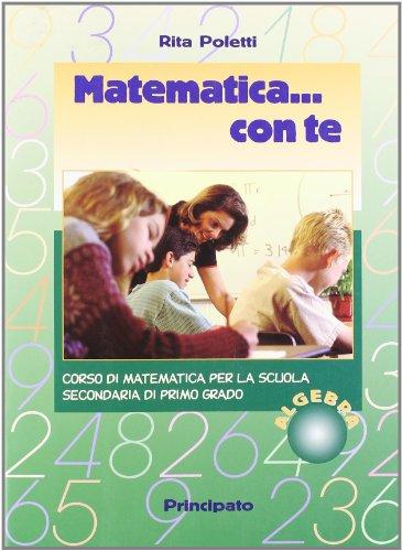 Matematica. con te. Algebra. Per la Scuola media
