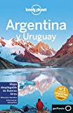 Argentina y Uruguay 6: 1 (Guías de País Lonely Planet)