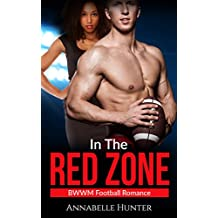 ROMANCE: In the Red Zone (Alpha Male Football BWWM Romance) (Interracial New Adult Billionaire Short Stories) (English Edition)