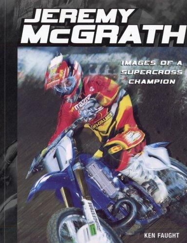 Jeremy McGrath: Images of a Supercross Champion por Ken Faught