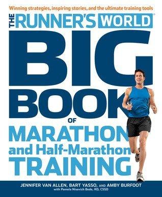 Runner's World Big Book of Marathon and Half-Marathon Training Winning Strategies, Inpiring Stories, and the Ultimate Training Tools from the Experts at Runner's World Challenge