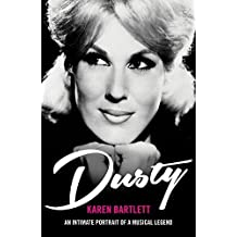 [(Dusty: An Intimate Portrait of a Musical Legend)] [Author: Karen Bartlett] published on (June, 2015)