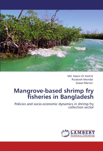 Mangrove-based shrimp fry fisheries in Bangladesh: Policies and socio-economic dynamics in shrimp fry collection sector