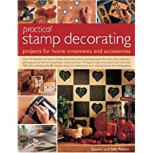 Practical Stamp Decorating: Projects for Home Ornaments and Accessories
