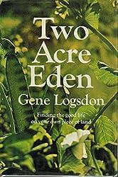 Two Acre Eden. -