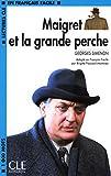 Maigret Et La Grande Perche (Lectures CLE En Francais Facile)