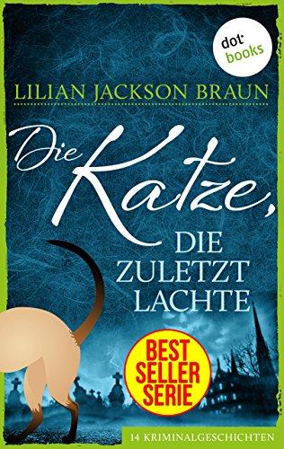 Die Katze, die zuletzt lachte - Band 30: Die Bestseller-Serie (Die Katze, die ...)