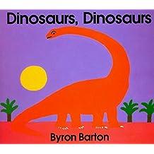 Dinosaurs, Dinosaurs by Byron Barton (1989-05-10)
