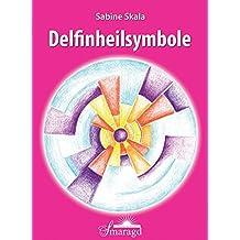 Delfinheilsymbole - Karten der Wandlung: Kartenset mit 37 Karten und Begleitbuch