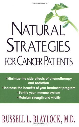 Natural Strategies For Cancer Patients by M.D, Blaylock,, L., Russell, (2013) Paperback