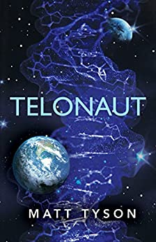 Telonaut: (Teloverse Series): Volume 1 (English Edition) di [Tyson, Matt]