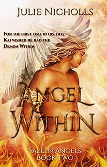 Angel Within: A Fallen Angel Fantasy Romance (Fallen Angels Series Book 2) by [Nicholls, Julie]