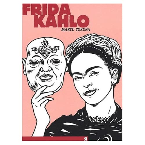 Frida Kahlo : Une biographie suréelle