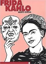 Frida Kahlo - Une biographie suréelle de Marco Corona