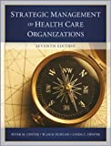 The Strategic Management of Health Care Organizations (W)