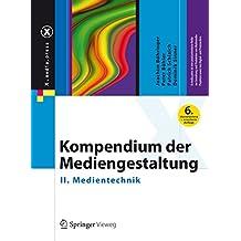 Kompendium der Mediengestaltung: II. Medientechnik (X.media.press)