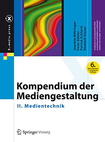 Kompendium der Mediengestaltung: II. Medientechnik (X.media.press)