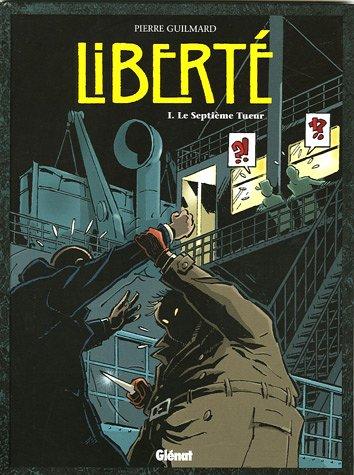 Le Liberté, tome 1 : Le Septieme tueur