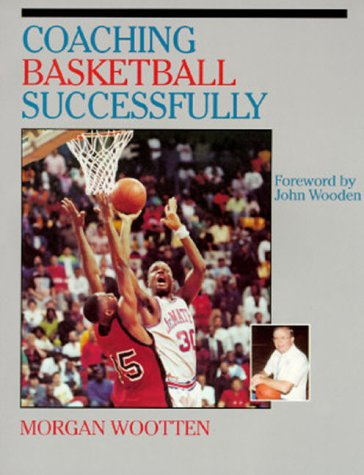 Coaching Basketball Successfully por Morgan Wootten