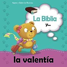 La Biblia y  la valentía: No tengas miedo porque Dios está contigo: Volume 14 (Biblipensamientos)