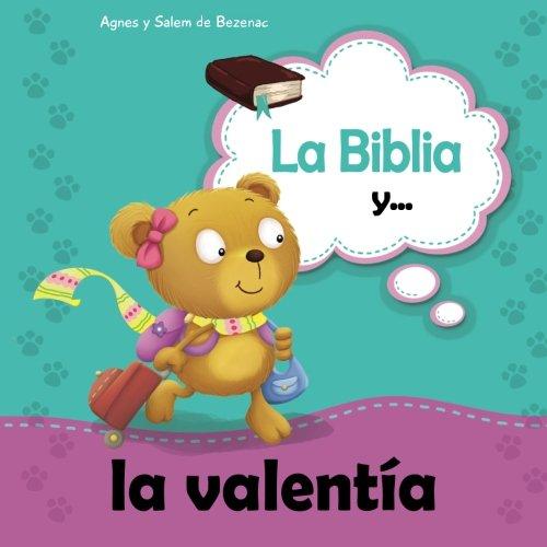 La Biblia y  la valentía: No tengas miedo porque Dios está contigo: Volume 14 (Biblipensamientos) por Agnes de Bezenac