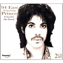 If You Feel Like Dancin' by 94 East Feat. Prince (2004-06-29)