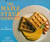 The Maple Syrup Cookbook by Ken Haedrich (1992-02-06)