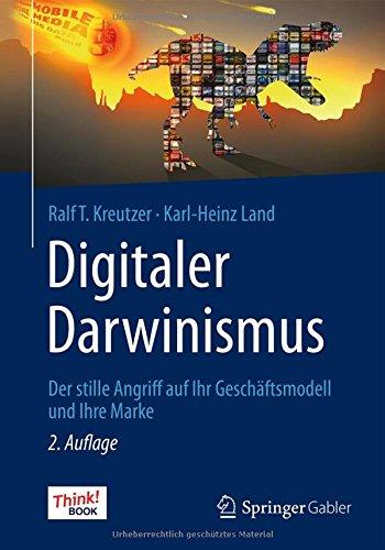 Digitaler Darwinismus: Der stille Angriff auf Ihr Geschäftsmodell und Ihre Marke. Das Think!Book