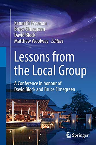 Lessons from the Local Group: A Conference in honour of David Block and Bruce Elmegreen (Gas-blöcke)