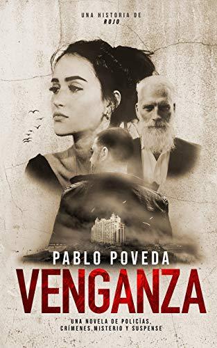 Venganza: una historia de Rojo: Una novela de policías, crímenes, misterio y suspense (Detectives novela negra)