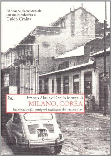 Milano, Corea. Inchiesta sugli immigrati negli anni del «miracolo»