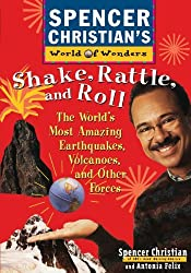 Shake, Rattle, and Roll: The World's Most Amazing Volcanoes, Earthquakes, and Other Forces by Spencer Christian (1997-07-10)