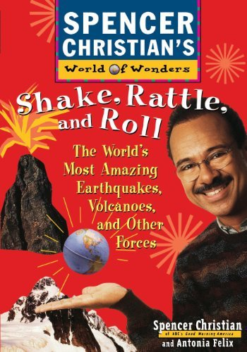Shake, Rattle, and Roll: The World's Most Amazing Volcanoes, Earthquakes, and Other Forces by Spencer Christian (1997-07-10) par Spencer Christian;Antonia Felix