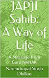 JAPJI Sahib: A Way of Life: A Message from Guru NANAK (Daily Sikh Prayers Book 1)